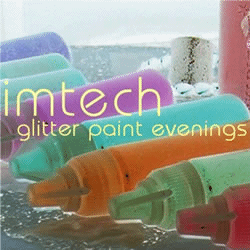 Imtech - Glitter Paint Evenings (os013)