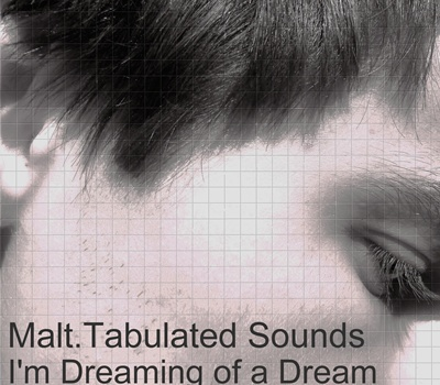 Malt. Tabulated Sounds - I`m Dreaming Of A Dream (kahvi258)