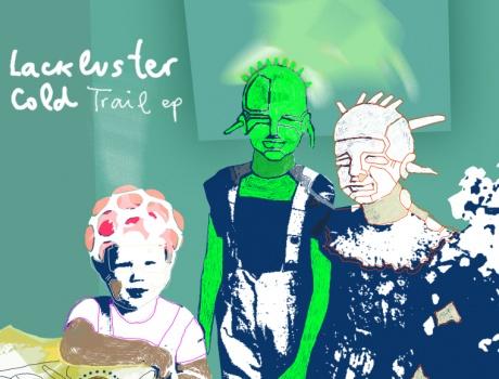 Lackluster - Cold Trail (acp044)