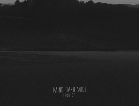 Mind over MIDI - Thru EP (sutemos028)