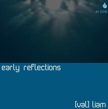 (val)liam - Early Reflections (dt006)