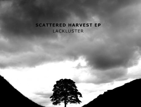 Lackluster - Scattered Harvest EP (form-net-31)