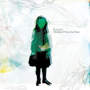 Ruxpin - I Wonder if This is the Place (n5BC2)