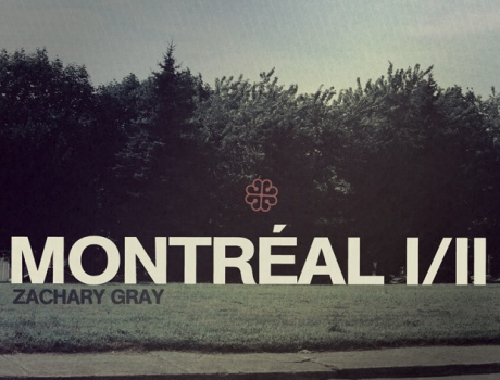 Zachary Gray - Montreal I/II (cml008)