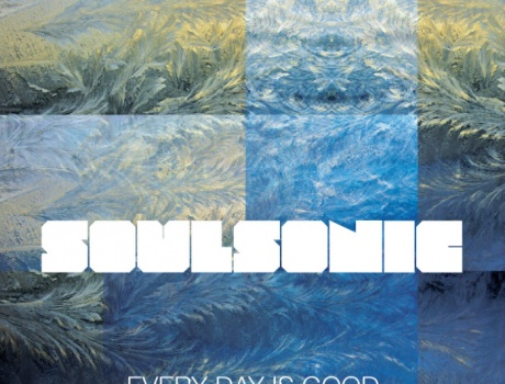 SoulSonic - Every Day is Good (ctr013)