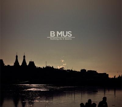 B Mus - Nothing As It Seems